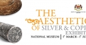 The Aesthetics of Silver and Copper Exhibition