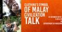 Clothing's Symbol Of Malay Civilization Talk