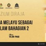Wacana Muzium Diraja: Peranan Raja-Raja Melayu Sebagai Ketua Agama Islam Bahagian 2