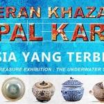 Pameran Khazanah Kapal Karam:Rahsia Yang Terbenam