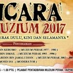 Bicara@Muzium 2017:Muzium Perak Dulu,Kini dan Selamanya