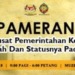 Pameran Pusat-Pusat Pemerintahan Kesultanan Melayu Kedah Dan Statusnya Pada Masa Kini