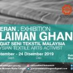 Pameran Sulaiman Ghani:Penggiat Seni Tekstil Malaysia