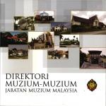 DIREKTORI MUZIUM-MUZIUM JABATAN MUZIUM MALAYSIA