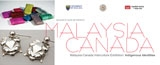 Malaysia-Canada Interculture Exhibition: Indigenious Identities