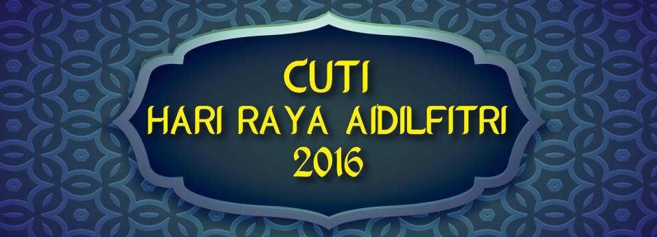 Cuti Hari Raya Aidilfitri 2016