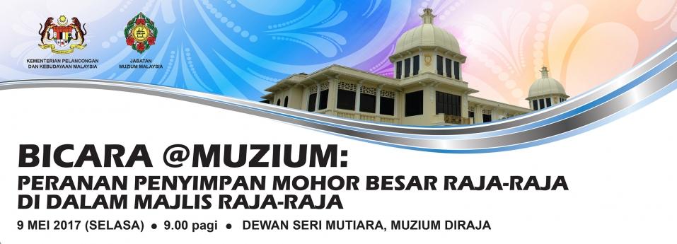 Bicara@Muzium: Peranan Penyimpan Mohor Besar Raja-Raja Di Dalam Majlis Raja-Raja