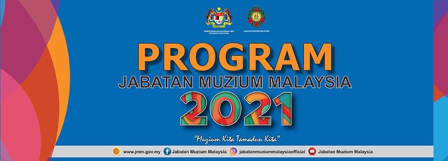 Program 2021 Jabatan Muzium Malaysia