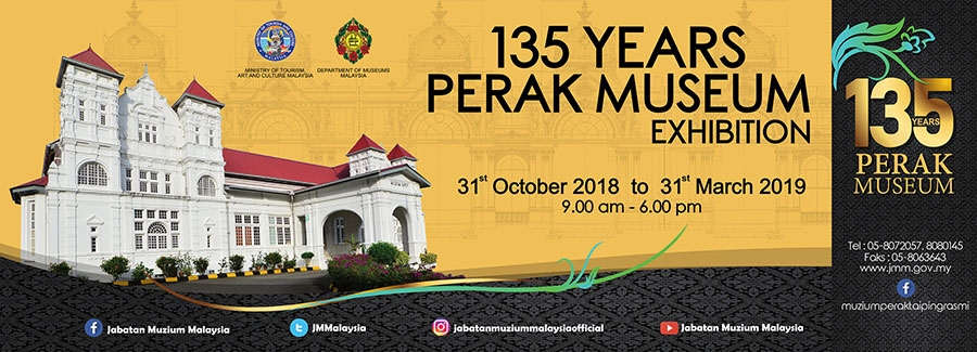 135 Years Perak Museum Exhibition