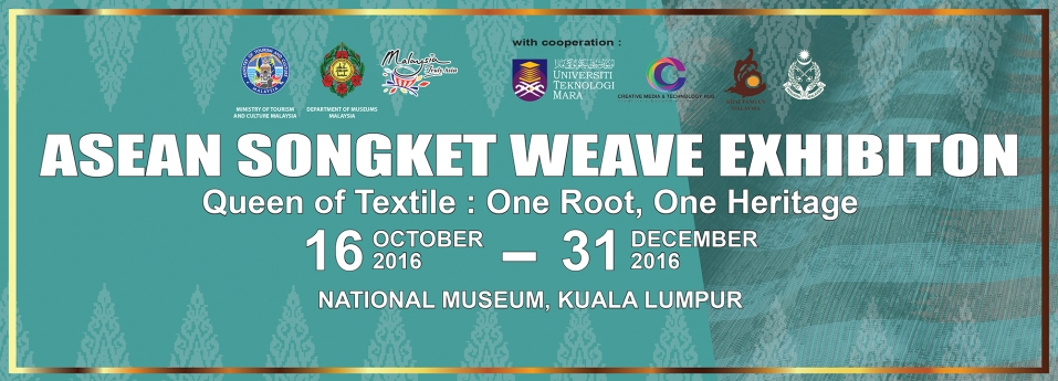 ASEAN Songket Weave Exhibition: Quenn of Textile-One Root, One Heritage