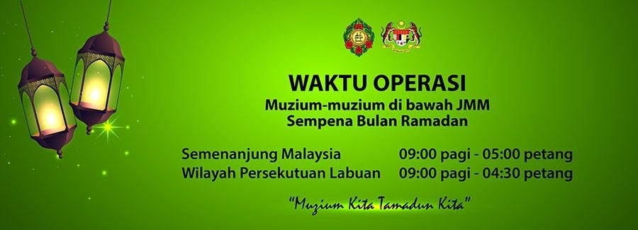 Waktu Operasi Muzium-Muzium di Bawah JMM Sempena Bulan Ramadan