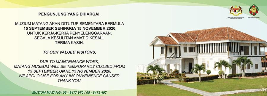 Notis Penutupan Sementara Muzium Matang