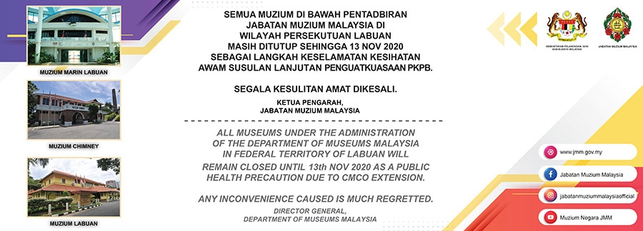 Semua Muzium di Bawah Pentadbiran JMM di Wilayah Persekutuan Labuan Ditutup