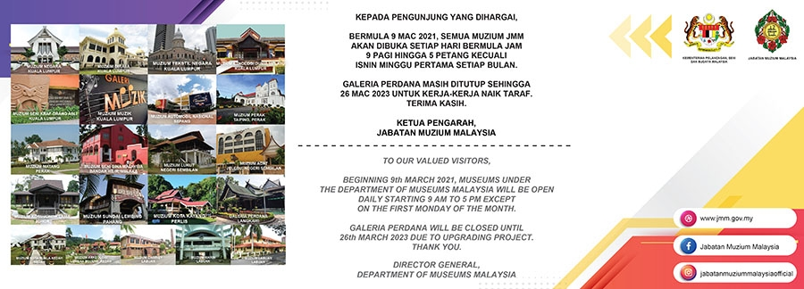 Bermula 9 Mac 2021, Semua Muzium JMM Akan Dibuka Setiap Hari Bermula Jam 9.00 Pagi Hingga 5.00 Petang