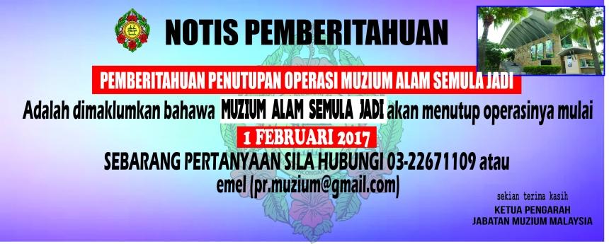 Notis Pemberitahuan Penutupan Operasi Muzium Alam Semulajadi, Putrajaya